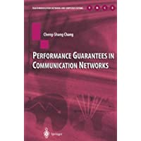 Performance Guarantees in Communication Networks