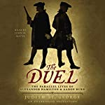 The Duel: The Parallel Lives of Alexander Hamilton and Aaron Burr | Judith St. George