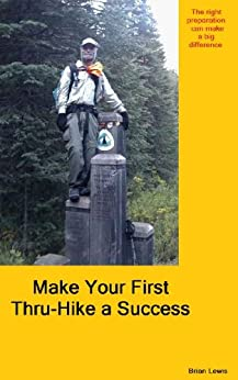 Make Your First Thru-Hike a Success by [Lewis, Brian]