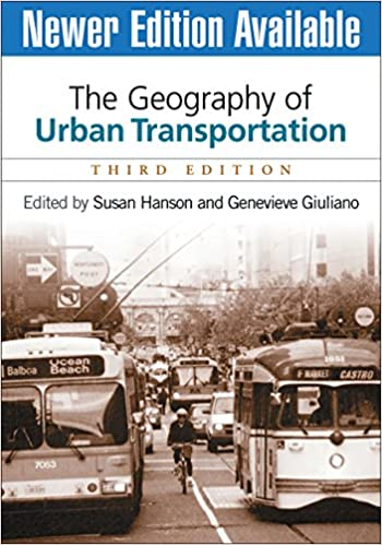 The Geography of Urban Transportation, Third Edition: Susan Hanson
