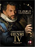 The Day Everything Changed Here - The Assassination of Henry IV [DVD] (2009) Arnaud Bedouet