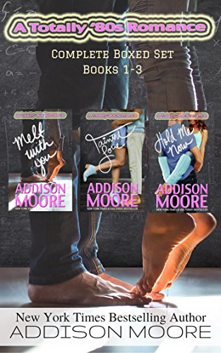 A Totally '80s Romance (Boxed Set Books 1-3) by [Moore, Addison]