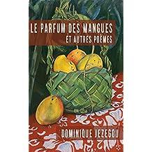 Le parfum des mangues et autres poèmes (French Edition)
