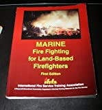 img - for Marine Fire Fighting for Land-Based Firefighters by Howard A. Chatterton (2001-12-01) book / textbook / text book