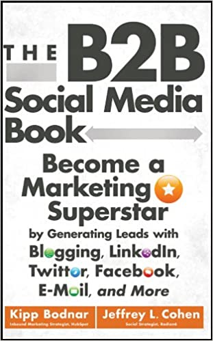 c23086da4e4f The B2B Social Media Book  Become a Marketing Superstar by ...