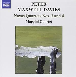 Maxwell Davies: Naxos Quartets Nos. 3 & 4