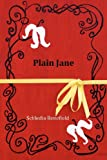 Plain Jane, Schledia Benefield, 1475048912