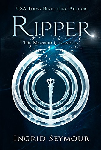 Ripper (The Morphid Chronicles Book 2) by [Seymour, Ingrid]