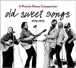 Old Sweet Songs: A Prairie Home Companion, 1974-1976 Download PDF ebooks