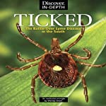 Ticked: The Battle Over Lyme Disease in the South | Wendy Orent