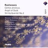 Rautavaara: Cantus Arcticus / Angel of Dusk / String Quartet No. 2