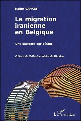 En ligne téléchargement La migration iranienne en Belgique : Une diaspora par défaut epub, pdf