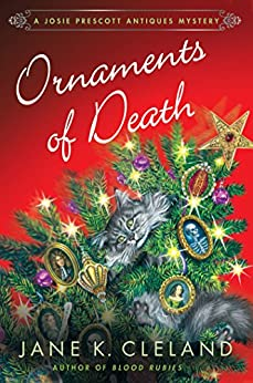 Ornaments of Death: A Josie Prescott Antiques Mystery (Josie Prescott Antiques Mysteries) by [Cleland, Jane K.]