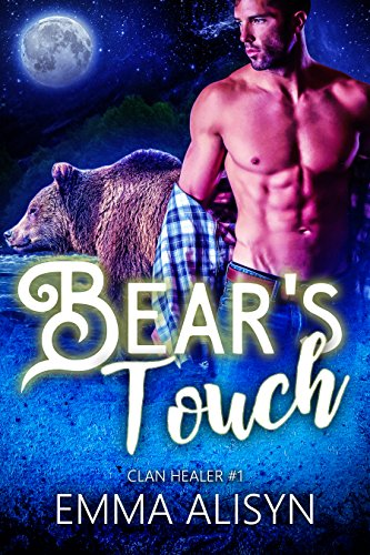 Bear's Touch: Paranormal Shifter Romance (Clan Healer Book 1) by [Alisyn, Emma]