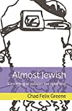 img - for Almost Jewish: Converting to Judaism the Hard Way book / textbook / text book