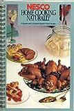 nesco 6 qt cooker - Nesco Home Cooking Naturally: 6-Quart and 12-Quart Roaster Oven Recipes