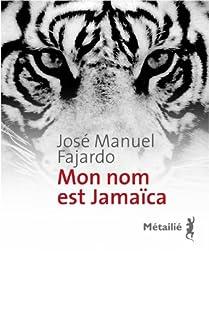 Mon nom est Jamaïca