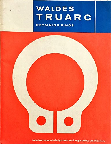 (Waldes Truarc Retaining Rings Technical Manual : Design Data and Engineering Specifications - 1979)