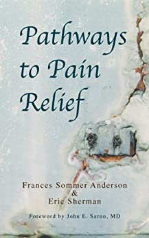 Pathways to Pain Relief by [Anderson, Frances Sommer, Sherman, Eric]