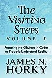 The Visiting Steps Volume I, James N. Horky, 1448939720
