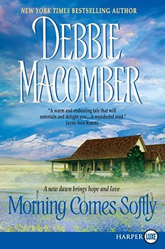 Morning Comes Softly by Debbie Macomber (2008-04-08)