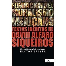 Fundación del muralismo mexicano: Textos inéditos de David Alfaro Siqueiros (Teoría) (Spanish Edition)