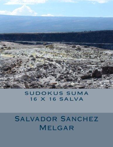 Sudokus suma 16 x 16 salva (Spanish Edition) pdf
