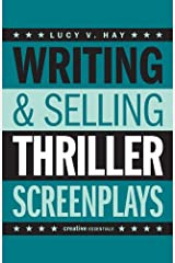 Writing & Selling Thriller Screenplays (Writing & Selling Screenplays) Kindle Edition