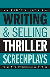 Writing & Selling Thriller Screenplays (Writing & Selling Screenplays)