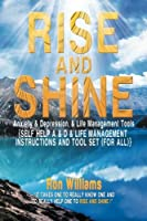 Rise and Shine: Anxiety & Depression, & Life Management Tools