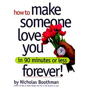 How to Make Someone Love You Forever! In 90 Minutes or Less Audiobook