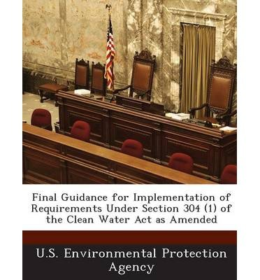Download Final Guidance for Implementation of Requirements Under Section 304 (1) of the Clean Water ACT as Amended (Paperback) - Common PDF