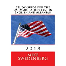 Study Guide for the US Immigration Test in English and Albanian: 2018
