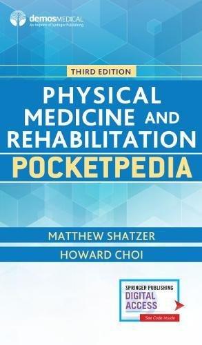 Physical Medicine and Rehabilitation Pocketpedia, Third Edition