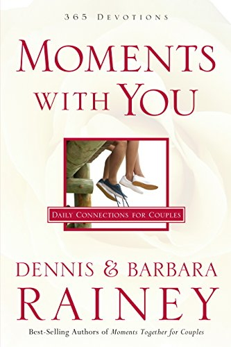 Moments with you daily connections for couples kindle edition by moments with you daily connections for couples by rainey dennis rainey fandeluxe Gallery