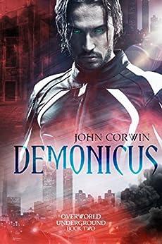 Demonicus (Overworld Underground Book 2) by [Corwin, John]