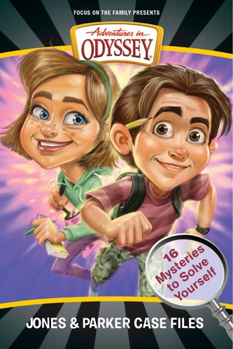 Jones & Parker Case Files: 16 Mysteries to Solve Yourself (Adventures in Odyssey Books)