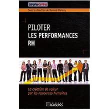 piloter les performances rh: La création de valeur par les ressources humaines