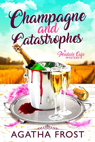 Champagne and Catastrophes (Peridale Cafe Cozy Mystery Book ()