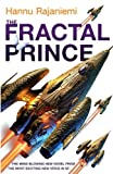 Download The Fractal Prince (Quantum Thief 2) by Hannu Rajaniemi (27-Sep-2013) Paperback in PDF ePUB Free Online