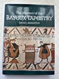Front cover for the book The Mystery of the Bayeux Tapestry by David J. Bernstein