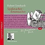 Spaßmacher - Ernstmacher (CD): Eine Live-Lesung von Robert Gernhardt