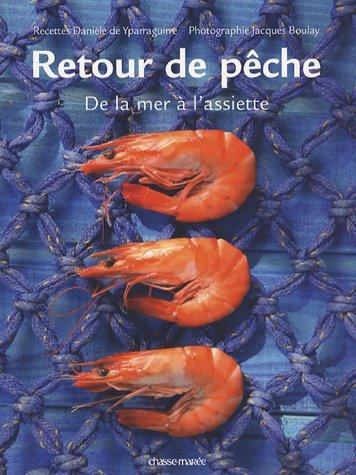 Retour de pêche : De la mer à l'assiette