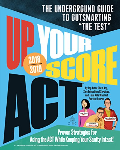 Up Your Score: ACT, 2018-2019 Edition: The Underground Guide to Outsmarting