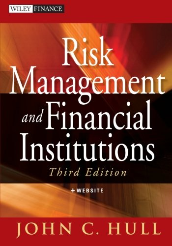 Risk Management and Financial Institutions, + Web Site (Risk Management And Financial Institutions 3rd Edition)
