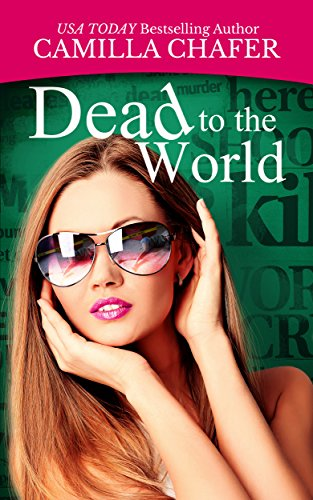 Dead to the World (Deadlines Mysteries Book 2) by [Chafer, Camilla]