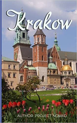 Book Krakow: A Travel Guide for Your Perfect Krakow Adventure!: Written by Local Polish Travel Expert (Krakow, Krakow Travel Guide, Poland Travel Guide, Warsaw Poland)