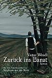 Zuruck Ins Banat, Victor J. Wendl, 0985837543