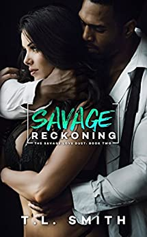 Savage Reckoning (A Savage Love Duet #2) by [Smith, T.L]