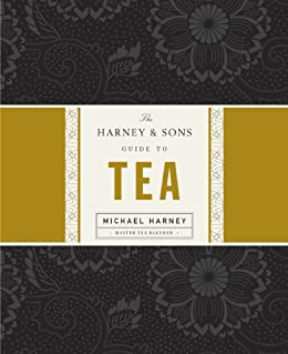 The Harney & Sons Guide to Tea by [Harney, Michael]